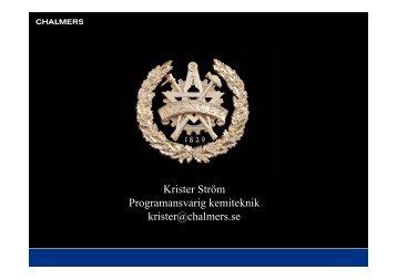 Krister Ström Programansvarig kemiteknik krister@chalmers.se