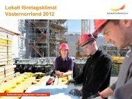 Västernorrland 2012 Lokalt företagsklimat - Svenskt Näringsliv
