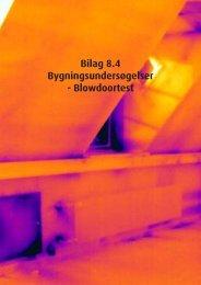 Bilag 8.4 Bygningsundersøgelser - Blowdoortest - Kulturstyrelsen