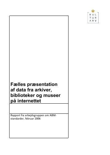 Fælles præsentation af data fra arkiver, biblioteker og museer på ...