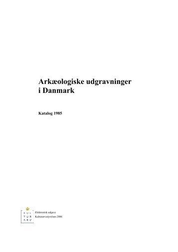 Katalog over udgravninger 1985 (PDF-format) - Kulturstyrelsen