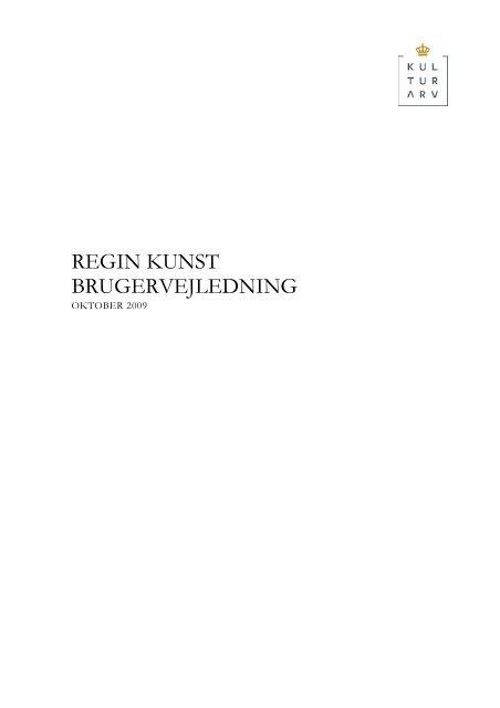 Regin Kunst Brugervejledning oktober 2009 - Kulturstyrelsen