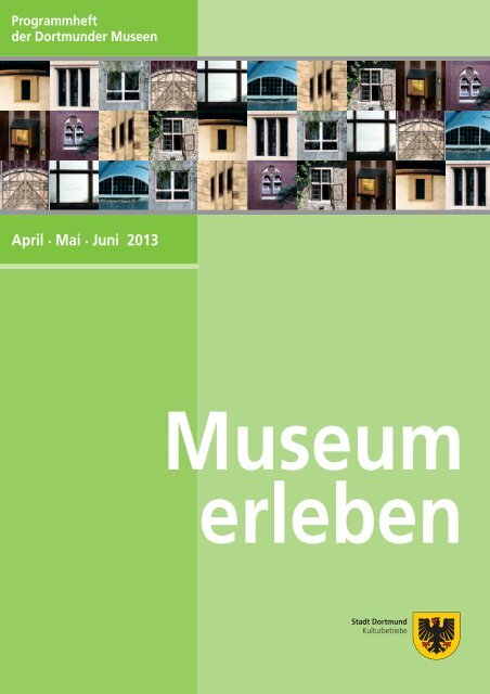 April . Mai . Juni 2013 - Bildende Kunst in Dortmund
