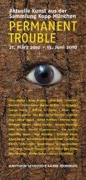 permanent trouble - Kunstforum Ostdeutsche Galerie Regensburg