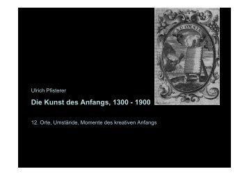 Die Kunst des Anfangs, 1300 - 1900 - Institut für Kunstgeschichte