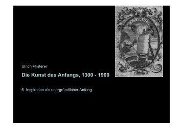 Die Kunst des Anfangs, 1300 - 1900