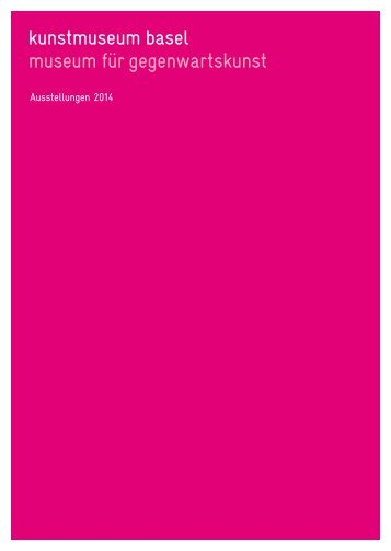 Ausstellungen 2014 - Kunstmuseum Basel