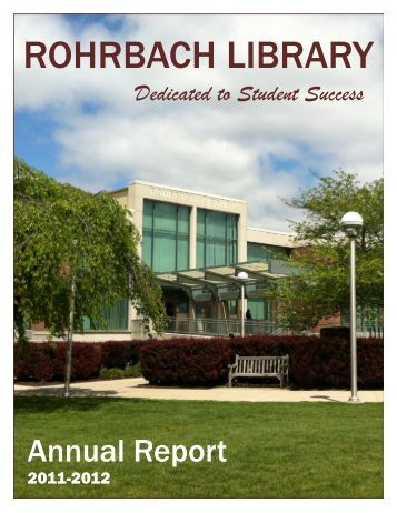 Rohrbach Library Annual Report: 2011-12 (PDF) - Kutztown University