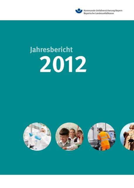 Jahresbericht 2012 - Kommunale Unfallversicherung Bayern