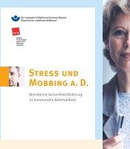 Stress und Mobbing a. D. - Kommunale Unfallversicherung Bayern