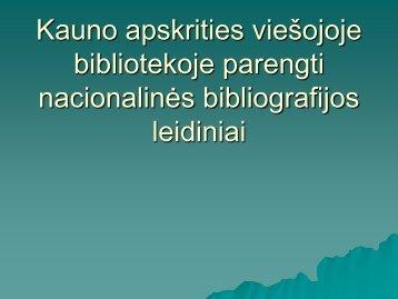 Kauno apskrities viešojoje bibliotekoje parengti nacionalinės ...