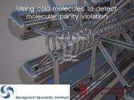 Using cold molecules to detect molecular parity violation - KVI