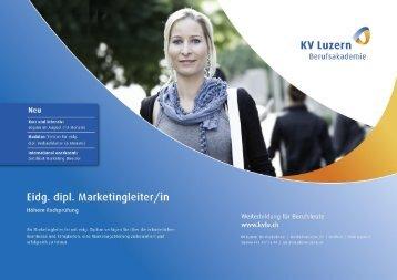 Eidg. dipl. Marketingleiter/in Höhere Fachprüfung - KV Luzern