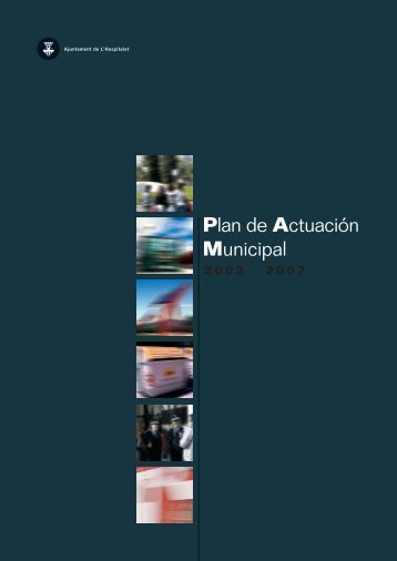 Plan de Actuación Municipal 2003-2007. - Ajuntament de L´Hospitalet