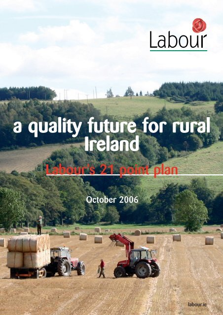 a quality future for rural Ireland - The Labour Party