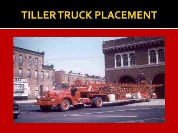 TILLER TRUCK PLACEMENT