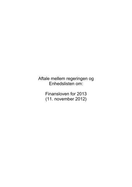 Aftale mellem regeringen og Enhedslisten om: Finansloven for 2013 ...