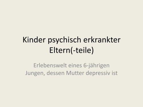 Dipl.-Psch. Hild - Kinder psychisch erkrankter Eltern (-teile).pdf