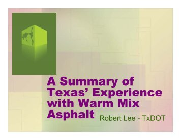 A S f A Summary of Texas' Experience p with Warm Mix