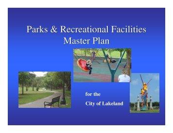 Parks & Recreational Facilities Master Plan Parks ... - City of Lakeland