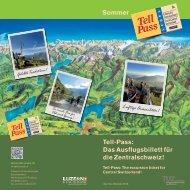 Tell-Pass: Das Ausflugsbillett für die Zentralschweiz! Sommer