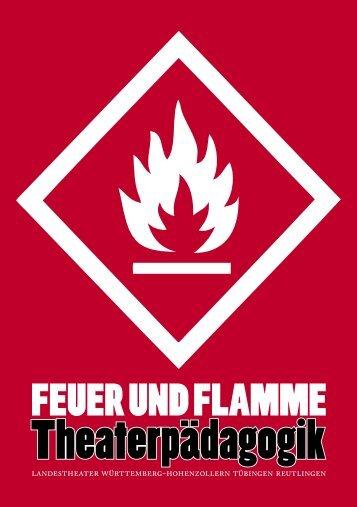 Feuer und Flamme - Landestheater Tübingen