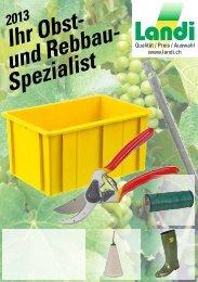 Obst- und Rebbauspezialist 2013 (pdf / 1067 KB) - LANDI Jungfrau AG