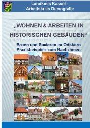 Wohnen & Arbeiten in historischen Gebäuden - Landkreis Kassel