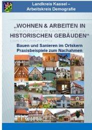 """""""Wohnen und Arbeiten in historischen Gebäuden"""" - Landkreis Kassel"""