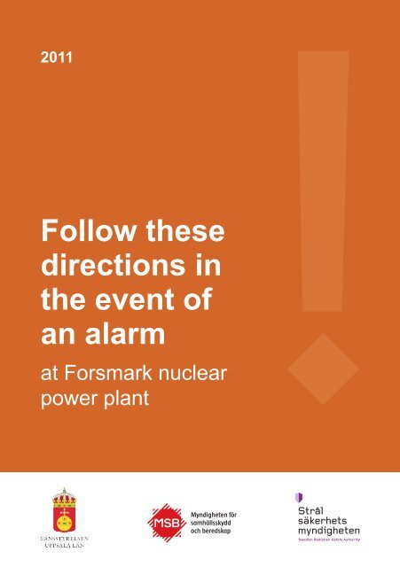 2011 Follow these directions in the event of an alarm