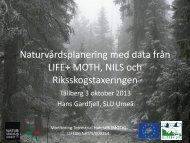 Naturvårdsplanering med data från LIFE+ MOTH, NILS och ...