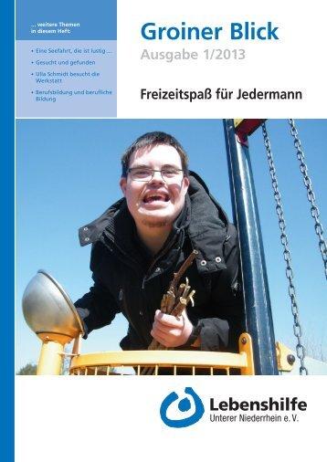 Groiner Blick 1/2013 - Lebenshilfe Unterer Niederrhein e.V.