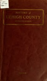 A history of Lehigh County, Pennsylvania, from the ... - Ctevans.net