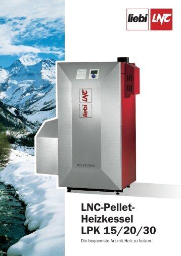 LNC-Pellet- Heizkessel LPK 15/20/30 - Liebi LNC AG