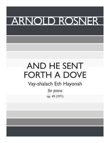Arnold Rosner - And He Sent Forth a Dove, op. 49