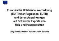 Auswirkungen der EUTR auf Schweizer Exporte von Holz ... - Lignum