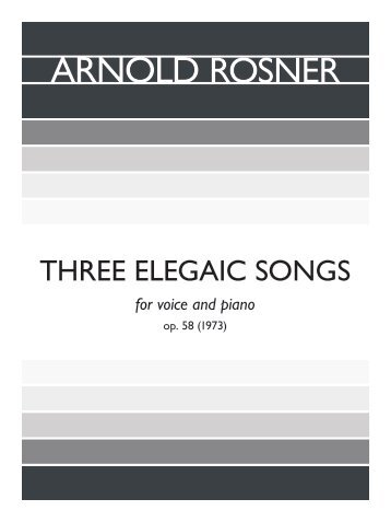 Rosner - Three Elegiac Songs op. 58