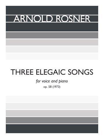 Rosner - Three Elegiac Songs op. 58