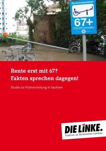 Rente erst mit 67? - Fraktion DIE LINKE im Sächsischen Landtag
