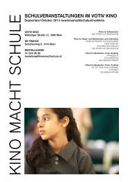 SCHULVERANSTALTUNGEN IM VOTIV KINO - Kino macht Schule