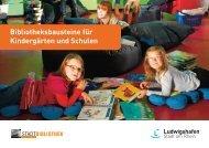 Bibliotheksbausteine für Kindergärten und Schulen - Ludwigshafen