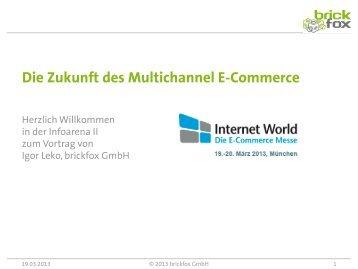 Die Zukunft des Multichannel E-Commerce - Internet World