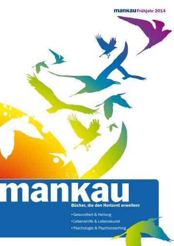 Verlagsprogramm im Frühjahr 2014 (pdf, ca. 3,7 MB) - Mankau Verlag