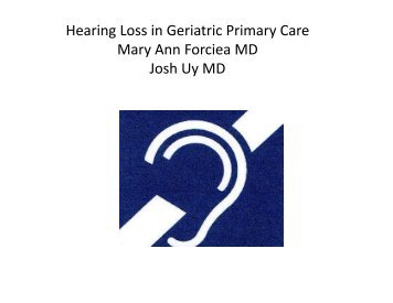 Hearing Loss in Geriatric Primary Care Mary Ann Forciea MD y Josh ...
