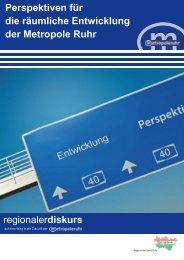 Perspektiven für die räumliche Entwicklung der Metropole Ruhr
