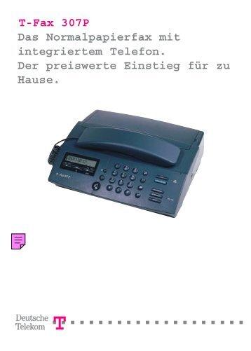 T-Fax 307P Das Normalpapierfax mit integriertem Telefon. Der ...