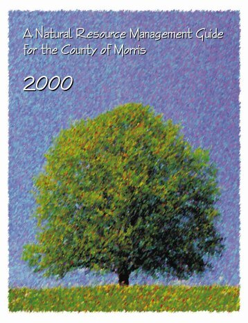A Natural Resource Management Guide for the County of Morris A ...