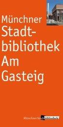 Stadtbibliothek Am Gasteig (pdf) - Münchner Stadtbibliotheken