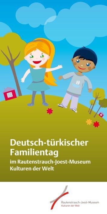 Deutsch-türkischer Familientag - museenkoeln.de