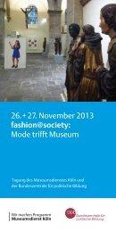 26. + 27. November 2013 fashion@society: Mode ... - museenkoeln.de